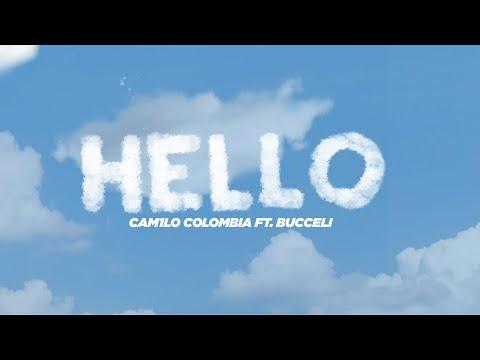 HELLO Cam1lo Colombia Ft. Bucceli