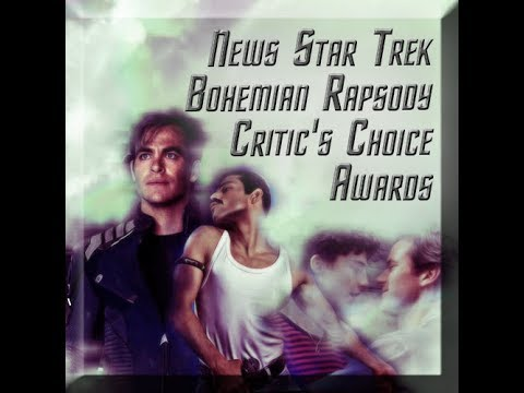 News Star Trek, Bohemian Rapsody & Critic's Choice  Awards