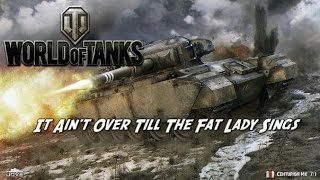 World of Tanks - When The Fat Lady Sings