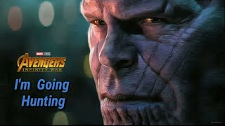 Thanos || I'm going hunting || Terminator the dark fate trailer song  mashup video
