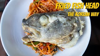 How Koreans Eat Fish Head (DEEP FRIED) - The Perfect Bite Episode 4