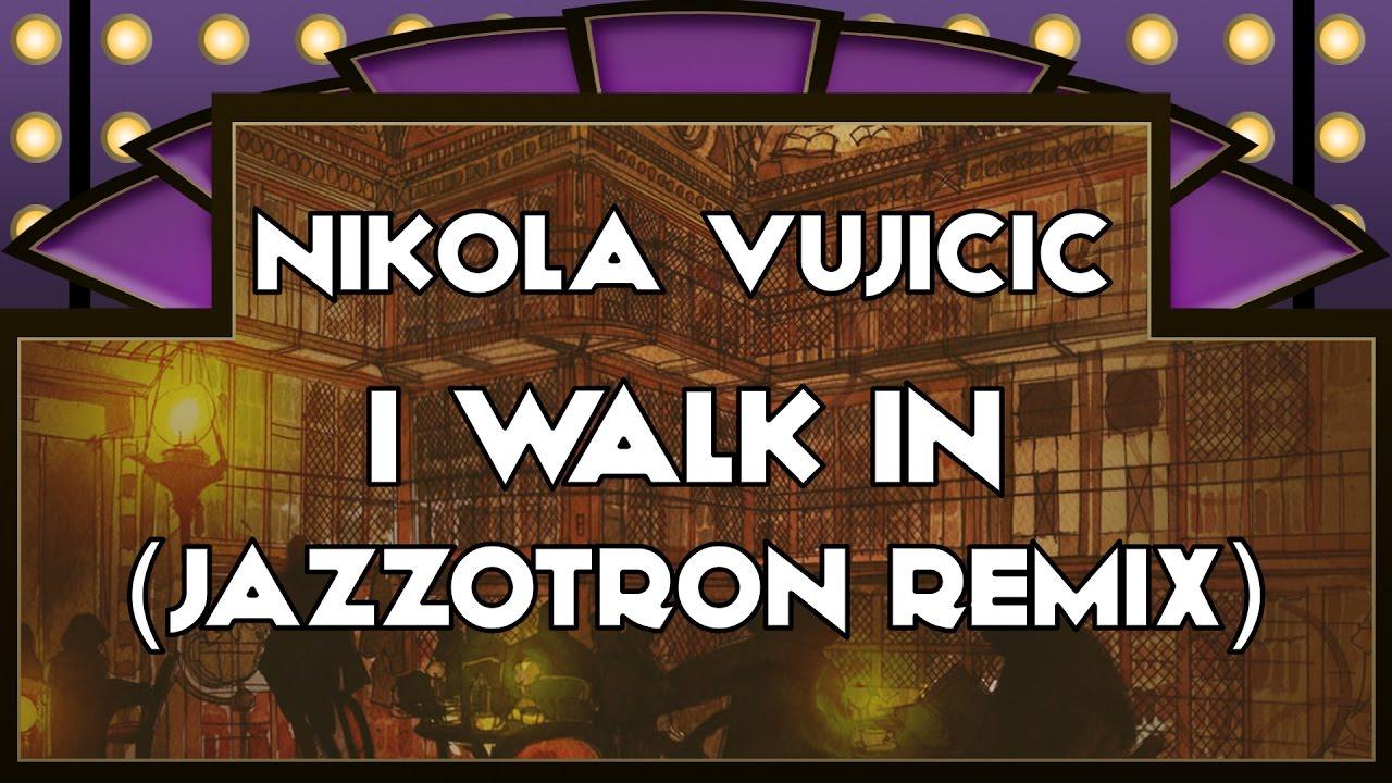 Nikola Vujicic I Walk In Jazzotron Remix Youtube