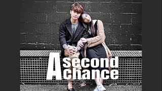 A Second Chance | Re-Upload Full Video