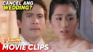 Tuloy pa ba ang kasal? | 'Ang Tanging Pamilya' | Movie Clips