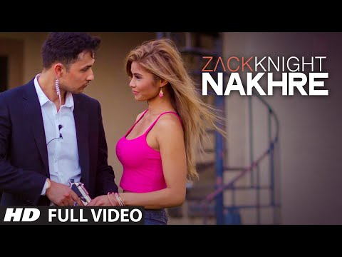 Exclusive: 'Nakhre'FULL VIDEO Song | Zack Knight | T-Series