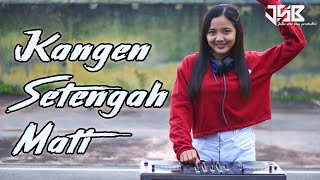 Download lagu KANGEN SETENGAH MATI SLOW REMIX DJ ACAN