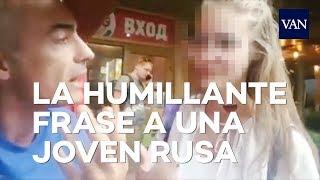 MUNDIAL DE RUSIA 2018 | Un argentino humilla a una adolescente rusa