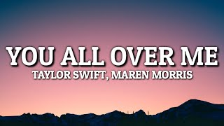 Taylor Swift - You All Over Me (From the Vault) [Lyrics] Ft. Maren Morris
