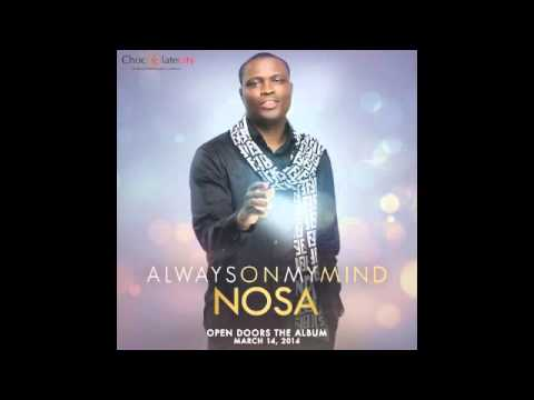 Nosa - Always on my mind