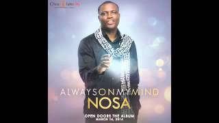 Nosa - Always On My Mind   Official Audio