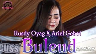 JARANG TERJADI !!! DUET KENDANG RUSDY OYAG X ARIEL GEBOT || BULEUD AYU RUSDY