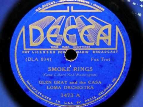 Smoke Rings - Glen Gray and the Casa Loma Orch. (1937)