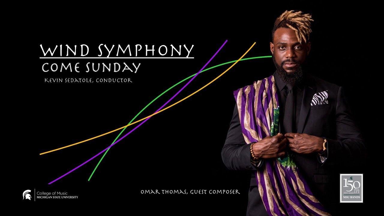 Download MSU Wind Symphony   Omar Thomas' Come Sunday   9.26.2019
