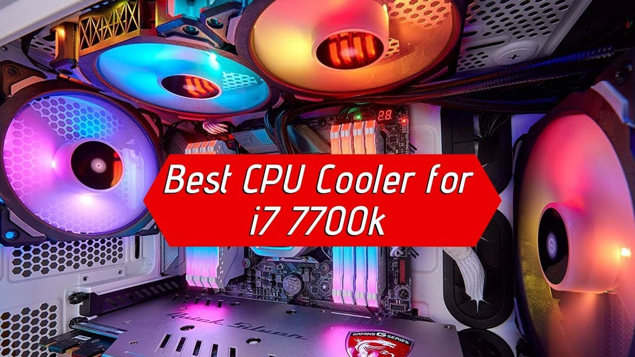 Best Cpu Cooler For I7 7700k Top Product Reviews Of 2019 Youtube
