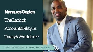 Marques Ogden: The Lack of Accountability in Today's Workforce