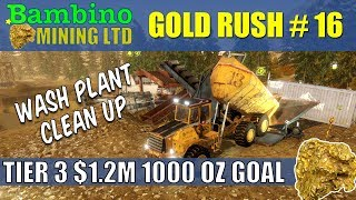 Gold Rush The Game #16 Wash Plant Clean Up Towards 1000 Oz Goal