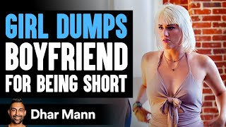 Girlfriend Dumps Her Boyfriend For Being Too Short, His Reaction Is Shocking | Dhar Mann