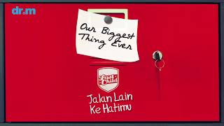 [3.80 MB] Last Child - Jalan Lain Ke Hatimu (Official Audio)