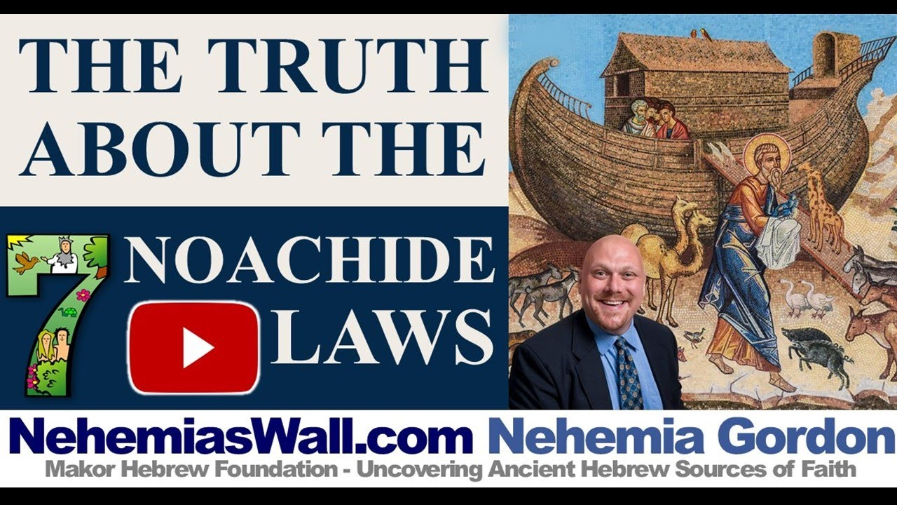 The Truth About the Noachide Laws - NehemiasWall.com #StayHome #WithMe #NehemiaGordon