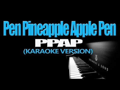 PPAP - Pen Pineapple Apple Pen (KARAOKE VERSION)