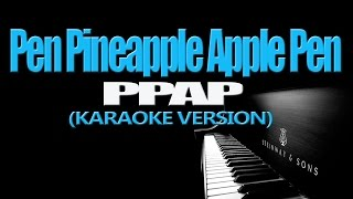 PPAP - Pen Pineapple Apple Pen (KARAOKE VERSION)