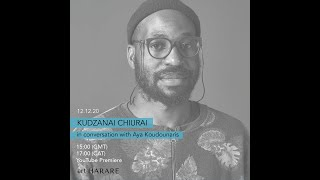 KUDZANAI CHIURAI IN CONVERSATION WITH AYA KOUDOUNARIS