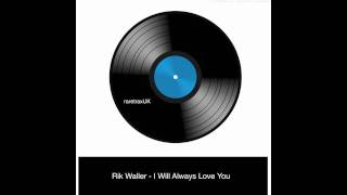Watch Rik Waller I Will Always Love You video