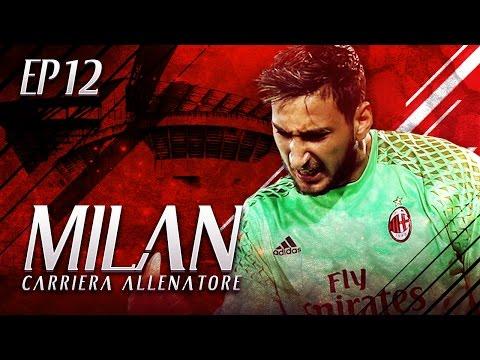 RITORNO DEL SUPER MILAN! | CARRIERA ALLENATORE MILAN S.3 EP.12 | FIFA 17 [ITA]