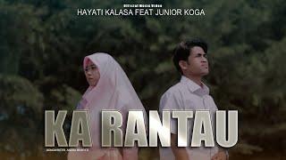 Download Lagu Minang 2021 - Ka Rantau - Junior Koga Feat Hayati Kalasa (Official Music Video)