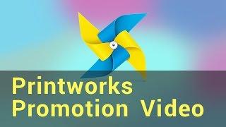 Printworks Promotion Video