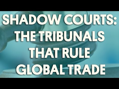 Shadow Courts: The Tribunals that Rule Global Trade