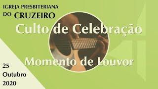 Momento de Louvor  Culto de Celebração IPBCruzeiro 25/10/2020