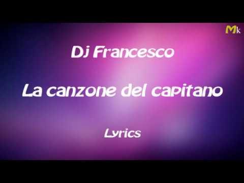 Dj Francesco La canzone del capitano Lyrics...By Mao