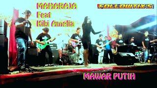 Mawar Putih MAHARAJA Feat Kiki Amelia.mp3