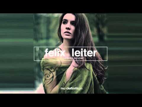 Felix Leiter - Need to Know (Original Mix)