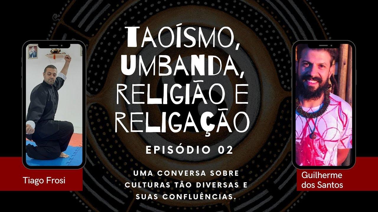 Taoísmo, Umbanda, #religião e #religação | episódio 02