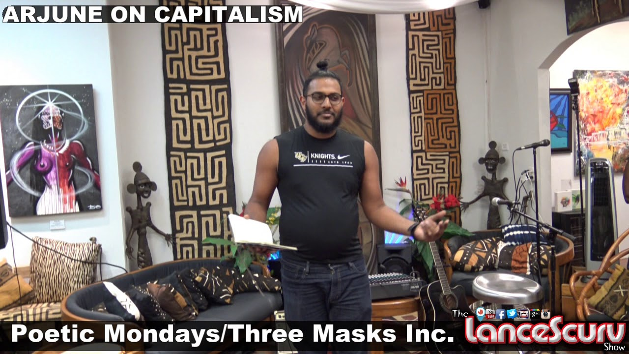 ARJUNE ON CAPITALISM/ Poetic Mondays At Three Masks Inc. - The LanceScurv Show