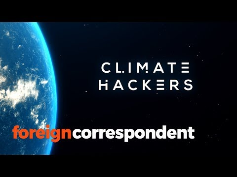 Can we hack climate change to save us all? | Foreign Correspondent