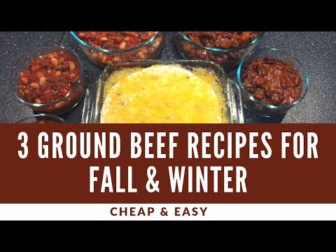 3 Ground Beef Recipes For Fall And Winter | Cheap And Easy Hamburger Meat Recipes