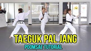 POOMSAE TAEGUK PAL JANG TUTORIAL   Samery Moras Taekwondo