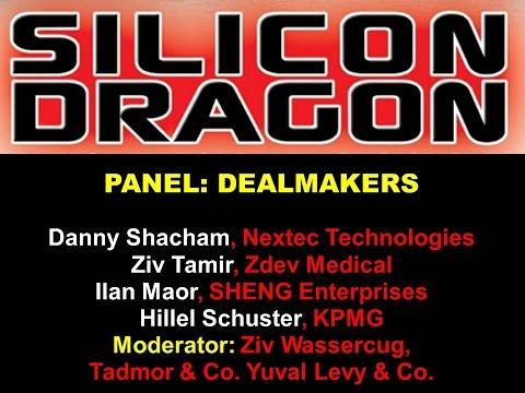 Silicon Dragon Tel Aviv 2015 - Dealmakers Discuss China-Israel M&A Trends