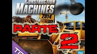 construction machines 2014 Parte 2 Esto esta complicado de manejar