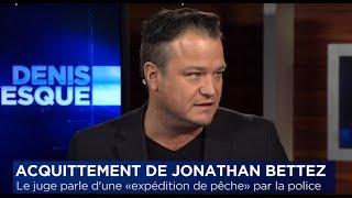Acquittement de Jonathan Bettez- Denis Lévesque avec Frédéric Bérard