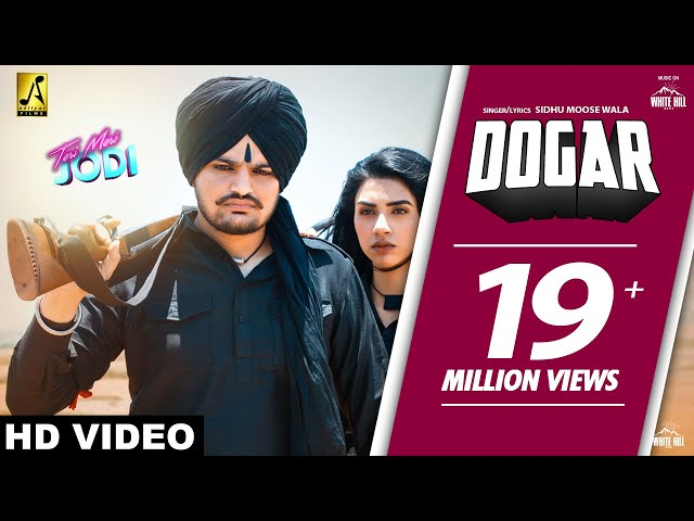 DOGAR : Sidhu Moose Wala (Full Video) Snappy | Teri Meri Jodi | New Punjabi Songs | White Hill Music