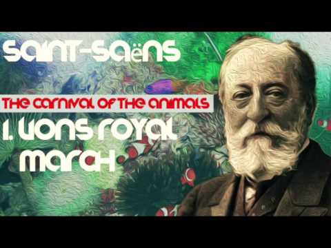 I. LIONS ROYAL MARCH - Camille Saint-Saëns ☯ The Carnival of the Animals ☯ [Best Classical Music]