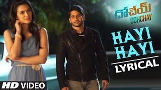Hayi Hayi Lyrical Video Song || Dohchay || Naga Chaitanya, Kriti Sanon