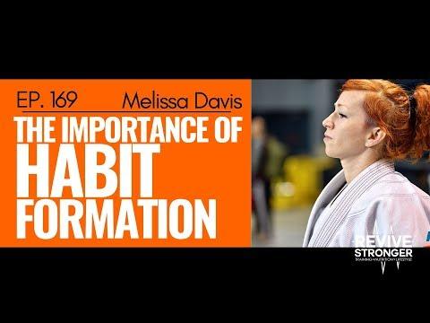 169: Melissa Davis - The Importance Of Habit Formation