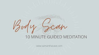 10 Minute Guided Body Scan Meditation