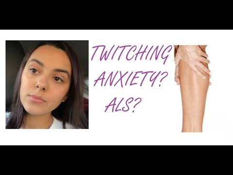 Anxiety Muscle Twitching Or ALS?