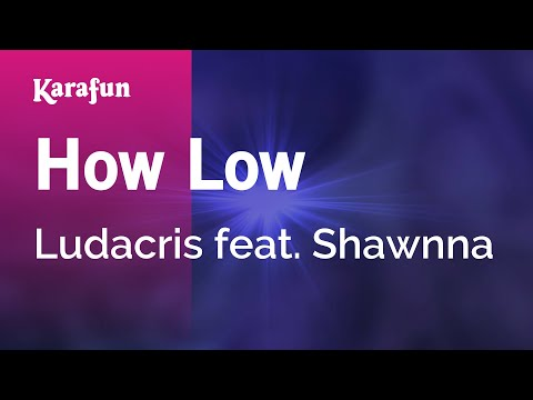 Karaoke How Low - Ludacris *